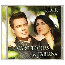 Cd Marcelo Dias E Fabiana - A Fonte * Original