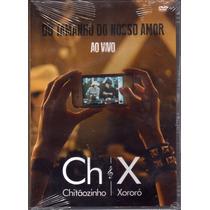Dvd - Chitãozinho & Xororó - Do Tamanho Do Nosso Amor - Novo