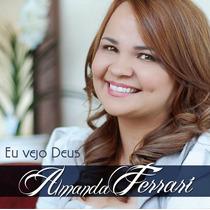 Cd Amanda Ferrari - Eu Vejo Deus * Original