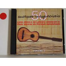 Cd - Meio Século De Música Sertaneja - 02 Volumes