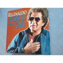 Cd Reginaldo Rossi / The King = (frete Frátis)