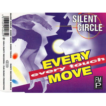 Silent Circle - Every Move Every Touch - Cd Single Novo Raro