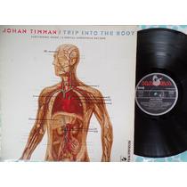 Johan Timman - Trip Into The Body - 1981 - Lp Importado