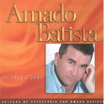 Amado Batista-de 1982 A 2004 -novo,lacrado Fretegratis !!!