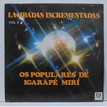 Lp Lambadas Incrementadas - Os Populares De Igarapé Vol 2