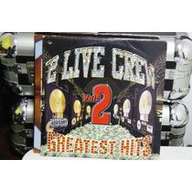 Two Live Crew Album Duplo Importado The Best
