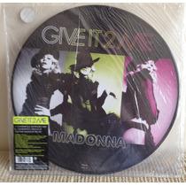 Lp Vinil Picture - Madonna , Give It 2 Me