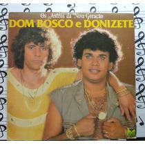 Dom Bosco & Donizete Astros Nova Geração Lp Forró Sertanejo