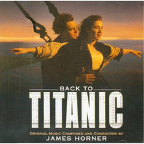 Cd Lacrado Back To Titanic Original Music James Horner 1998