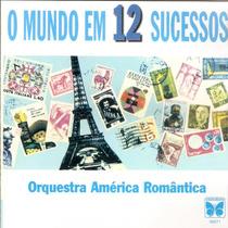 Cd O Mundo Em 12 Sucessos - Orquestra América Romântica