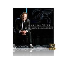 Cd Marcos Witt - 25 Concierto Conmemorativo
