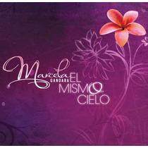 Cd Marcela Gandara - El Mismo Cielo * Lacrado