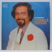 Lp Lindomar Castilho - O Incomparável - 1975 - Rca Victor
