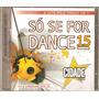 Cd Duplo Só Se For Dance - Vol. 15 / Frete Gratis