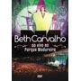 Dvd Beth Carvalho Ao Vivo No Parque Madureira 2014