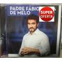 Cd Padre Fábio De Melo - Mega Hits (original E Lacrado)