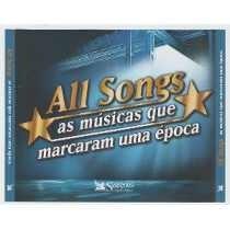 Cd-all Songs-as Musicas Que Marcaram Uma Epoca-otimo Estado