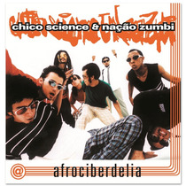 Cd Lacrado Chico Science & Naçao Zumbi Afrociberdelia 1996
