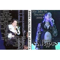 Dvd Banda Calypso Em Gravata 2004 - Joelma Grávida