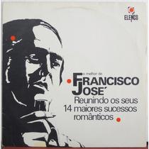 Lp Vinil - O Melhor De Francisco José - 14 Maiores Sucessos