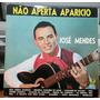 José Mendes - Não Aperta Aparicio - 1973 (lp)