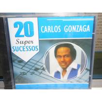Carlos Gonzaga-20 Sucessos-novo-lacrado-frete Gratis!