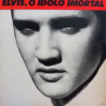 Lp - Elvis Presley Elvis, O Ídolo Imortal Vinil Raro Duplo