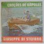Lp Giuseppe Di Stefano - Canções De Napoles - Angel