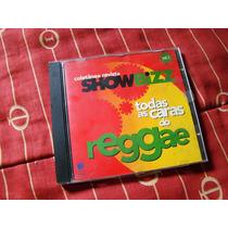 Cd Showbiz Todas As Caras Do Reggae Coletânea