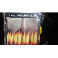 Lp Vinil Evangélico Companheiros Da Fé Tocou Fogo Na Bíblia