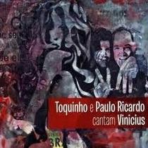Cd Toquinho E Paulo Ricardo Cantam Vinicius Digipack