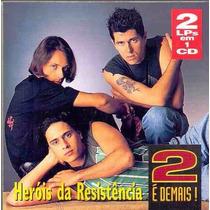 Cd 2 É Demais! - Heróis Da Resistência R$ 64,90 + Frete