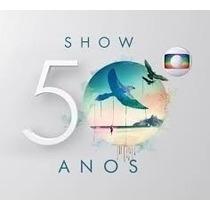 Cd Show 50 Anos Da Rede Globo (original E Lacrado)