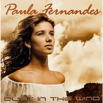 Cd Paula Fernandes Dust In The Wind -inglês Lacrado Original