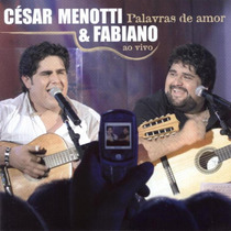 Cd Cesar Menotti E Fabiano Palavras De Amor Ao Vivo -lacrado