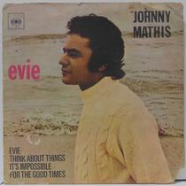 Compacto Vinil Johnny Mathis - Evie - 1971 - Cbs (cc)