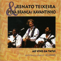 Cd Renato Teixeira & Pena Branca E Xavantinho | Frete Grátis