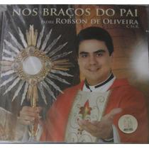 Cd Robson De Oliveira Nos Braços Do Pai