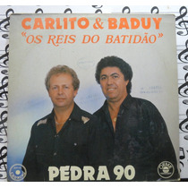 Carlito & Baduy Reis Batidão Pedra 90 Lp Forro Sertanejo