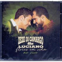 Cd Zezé Di Camargo E Luciano - Flores Em Vida Ao Vivo - Novo