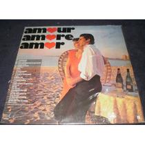Lp Amour Amore Amor - Musica Italiana E Francesa Coletânea