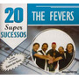 Cd - The Fevers - 20 Super Sucessos - Lacrado