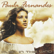 Paula Fernandes Dust In The Wind Cd Novo Raro Lacrado Origin