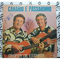 Canario & Passarinho Chofer De Estrada Lp Forro Sertanejo