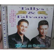 Cd Tallys & Talvany / Mais Eu Te Amo / Frete Gratis