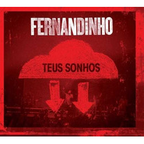 Cd Fernandinho - Teus Sonhos (digital Originall)