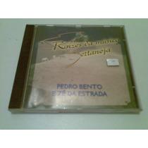 Cd Raizes Da Musica Sertaneja Pedro Bento E Ze Da Estrada