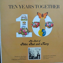 Lp - Peter, Paul And Mary - Ten Years Together Vinil Raro