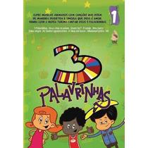 Dvd 3 Palavrinhas - Volume 1 - Original