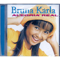 Cd Bruna Karla - Alegria Real - ***